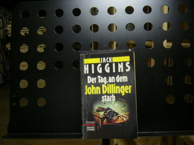 Higgins, Jack : Der Tag, an dem John Dillinger starb