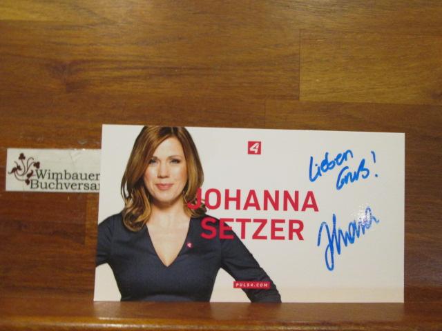 Original Autogramm Johanna Setzer Puls4 /// Autogramm Autograph signiert signed signee