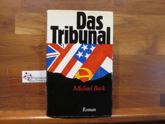 Burk, Michael : Das Tribunal : Roman.