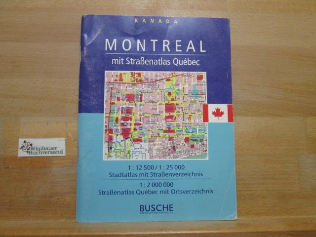 Montreal mit Straßenatlas Québec : 1:12500. 1:25000Stadtatlas mit Straßenverzeichnis ; 1:2000000 Straßenatlas Québec mit Ortsverzeichnis / Kanada