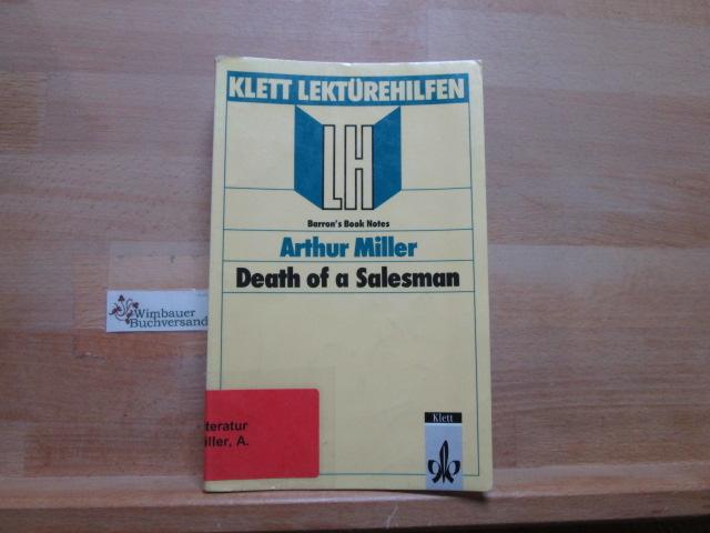 "Lektürehilfen Arthur Miller, ""Death of a salesman"". [Verf. dieses Bd.: Liza McAlister Williams ; Kent Paul] / Klett-Lektürehilfen : Reihe: Lektürehilfen Englisch; Barron"