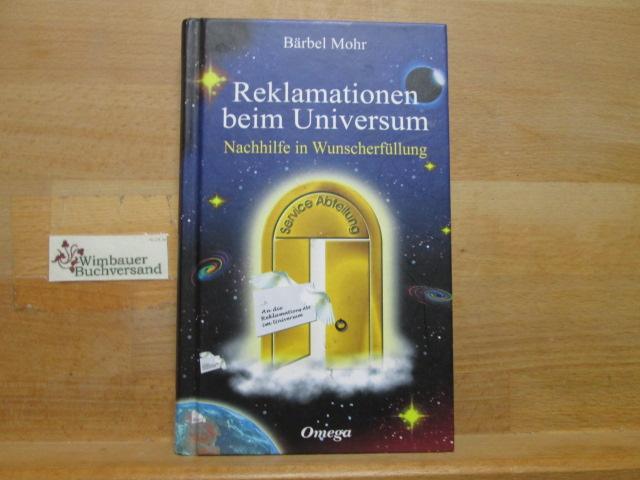 Reklamationen beim Universum : Nachhilfe in Wunscherfüllung. 17. Aufl.