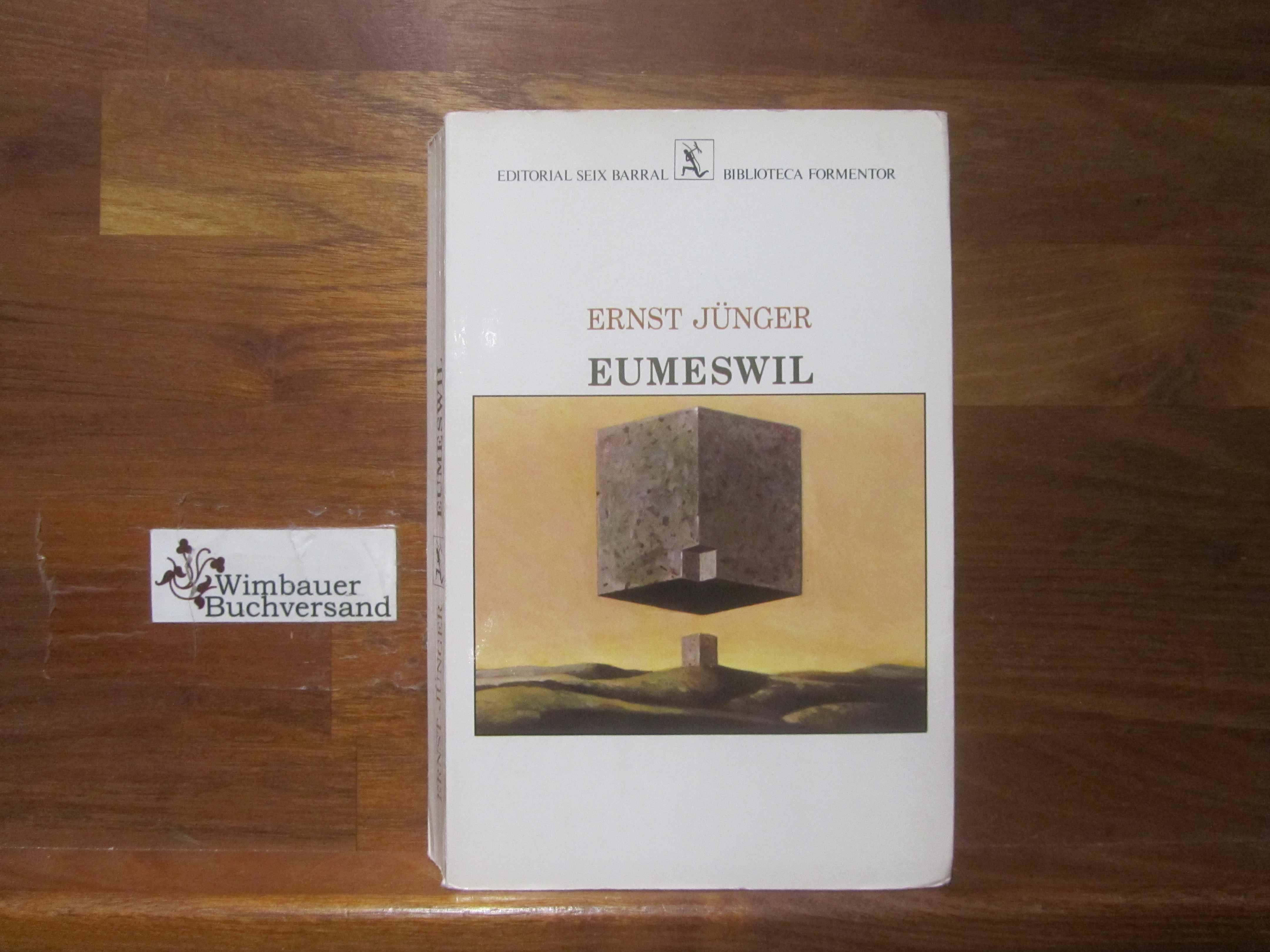 Eumeswil. Trad. de Marciano Villanueva / Biblioteca Formentor 2. ed.