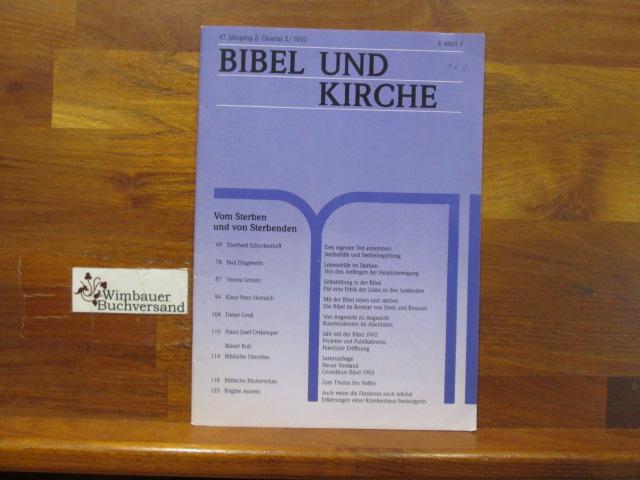 Bibel und Kirche. Vom Sterben und von Sterbenden 47. Jahrgang, Heft 2, 2. Quartal