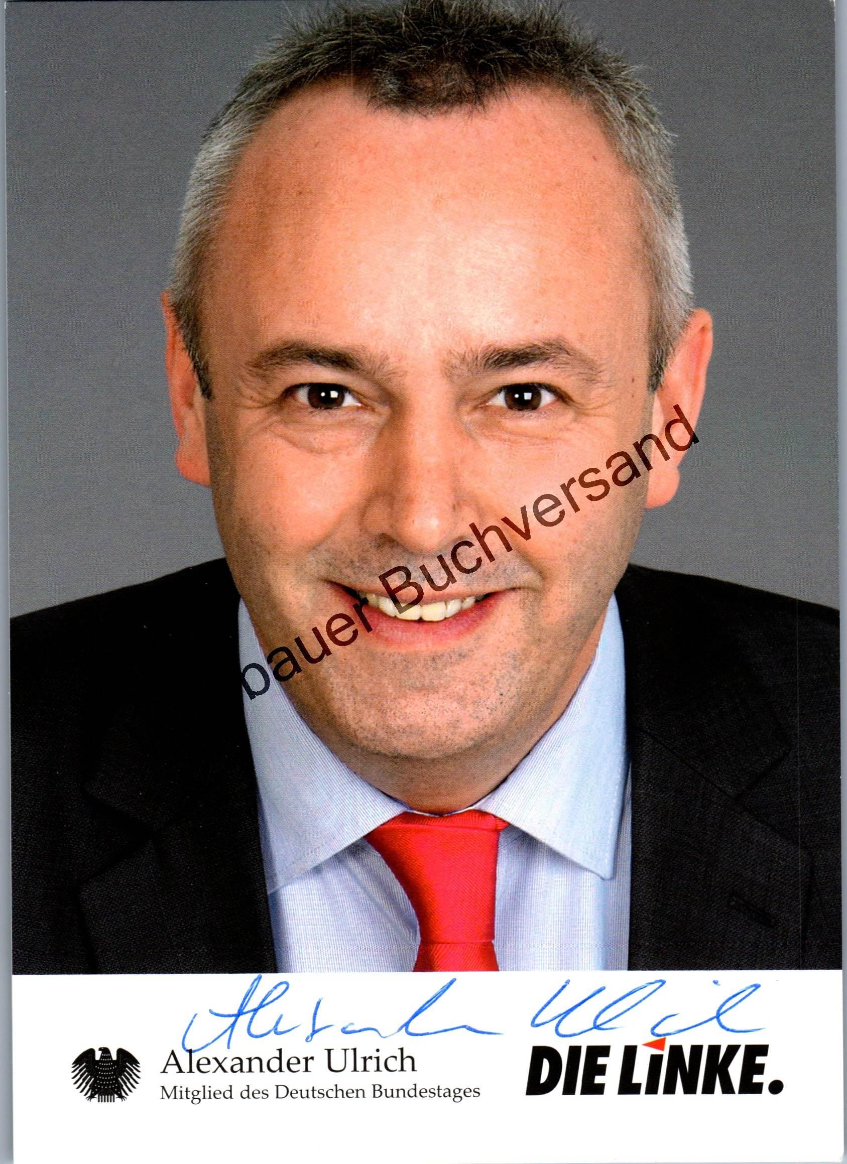 Ulrich, Alexander : Original Autogramm Alexander Ulrich Die Linke MdB parl. Geschäftsführer der Fraktion  /// Autogramm Autograph signiert signed signee