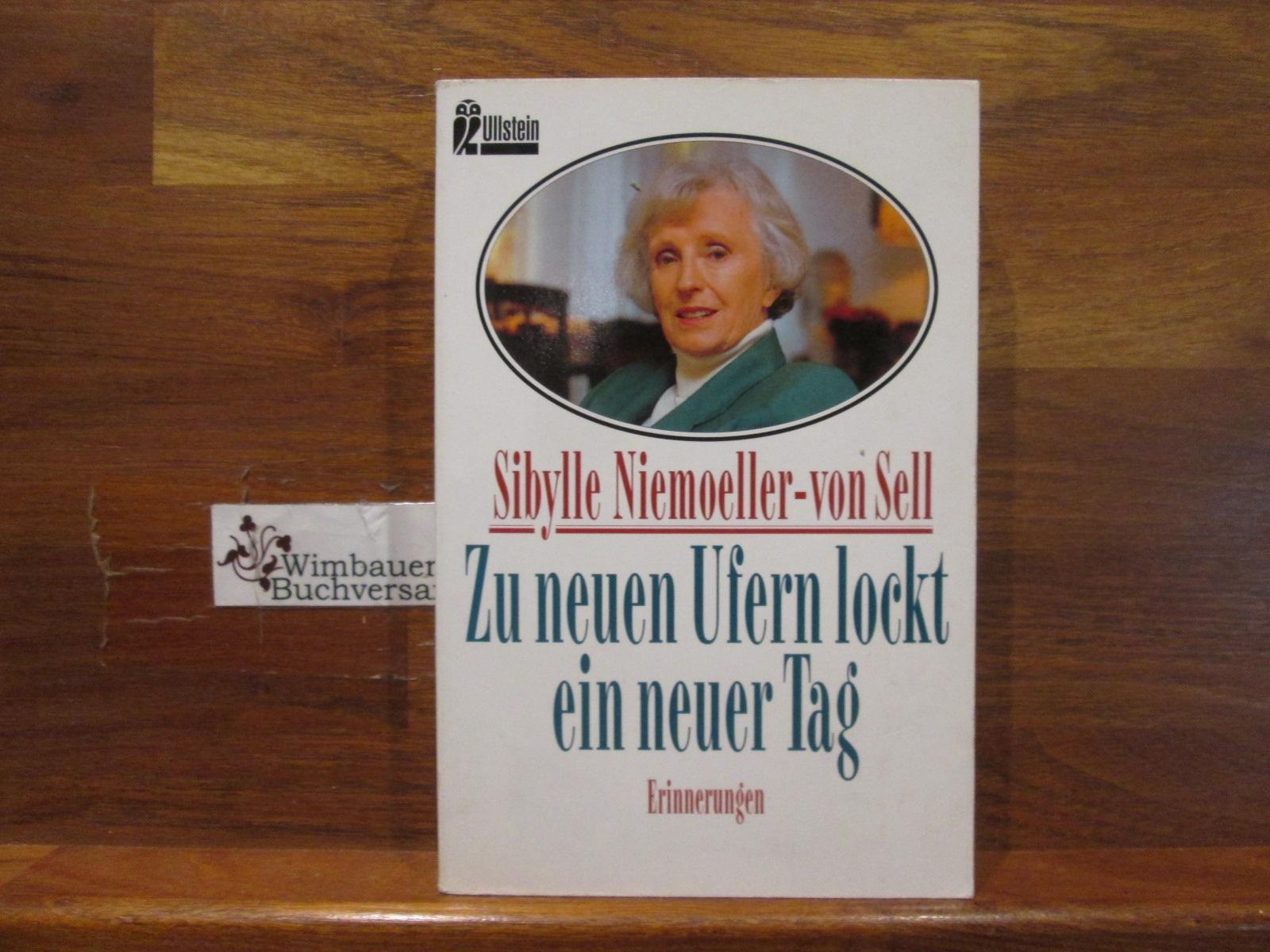 Erinnerungen; Teil: 2., Zu neuen Ufern lockt ein neuer Tag. Ullstein ; Nr. 35578 Ungekürzte Ausg.