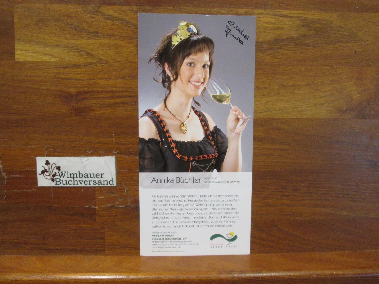 Original Autogramm Annika Büchler Bergsträsser Gebiets-Weinkönigin 2009-2010 /// Autogramm Autograph signiert signed signee