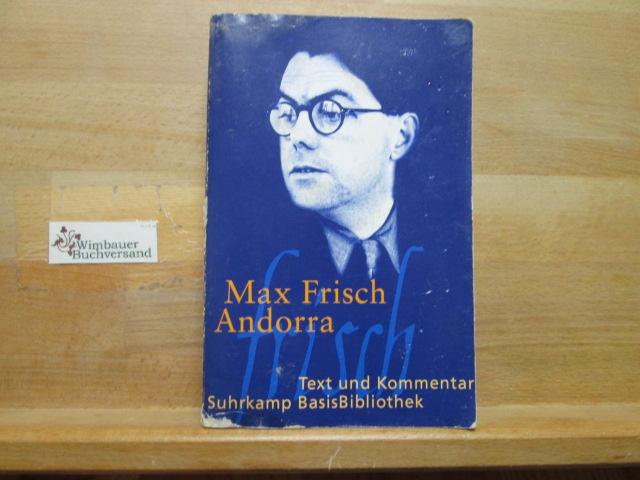 Andorra : Stück in zwölf Bildern. Max Frisch. Mit einem Kommentar von Peter Michalzik / Suhrkamp-BasisBibliothek ; 8 Orig.-Ausg., 15. Aufl.