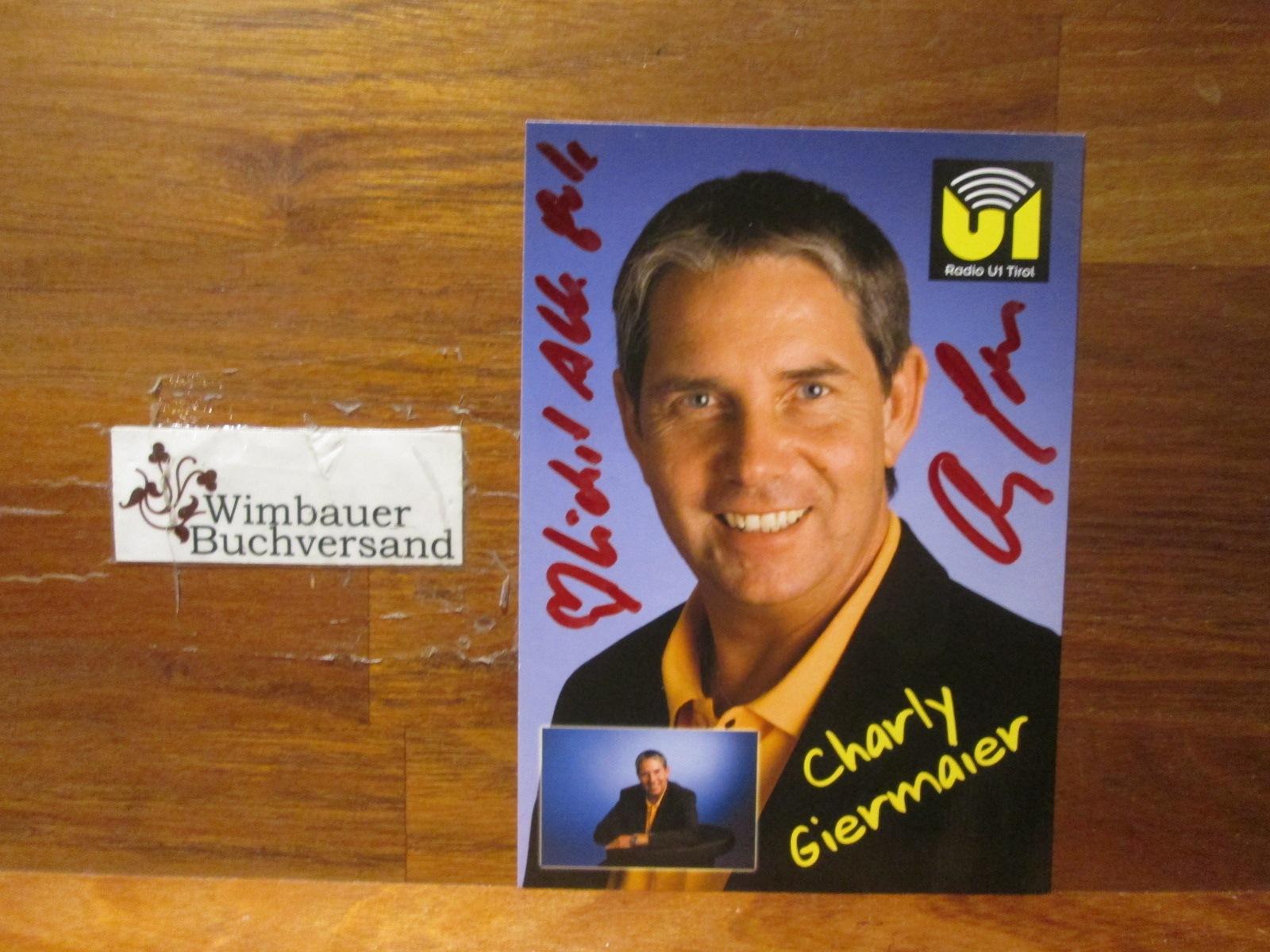 Original Autogramm Charly Giermaier Radio U1 Tirol /// Autogramm Autograph signiert signed signee