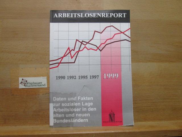 Arbeitslosenreport 1999. Repräsentative Befragung von Arbeitslosigkeit Betroffener in Deutschland