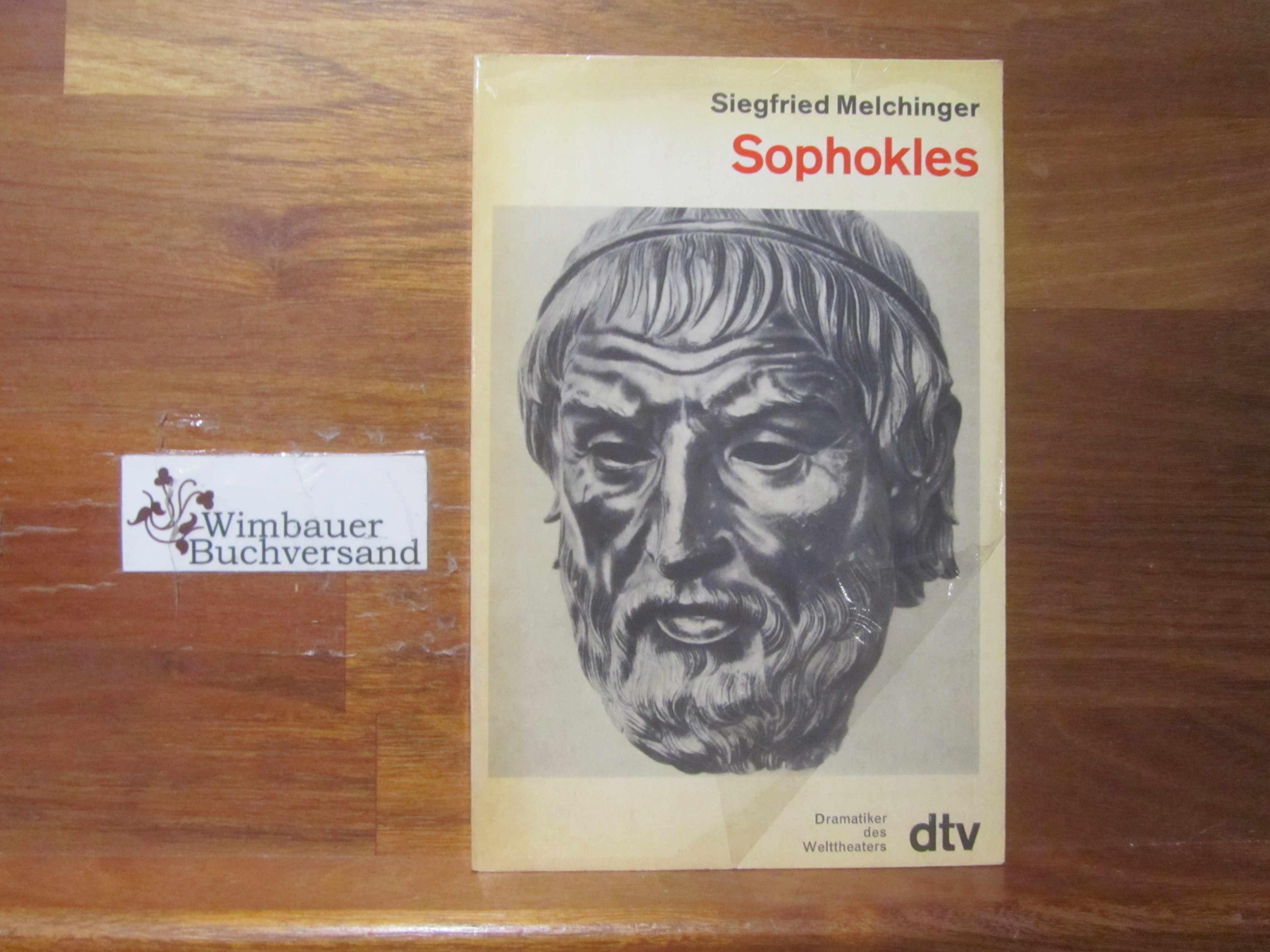 Sophokles. dtv ; 6812 : Dramatiker d. Welttheaters 2. Aufl.