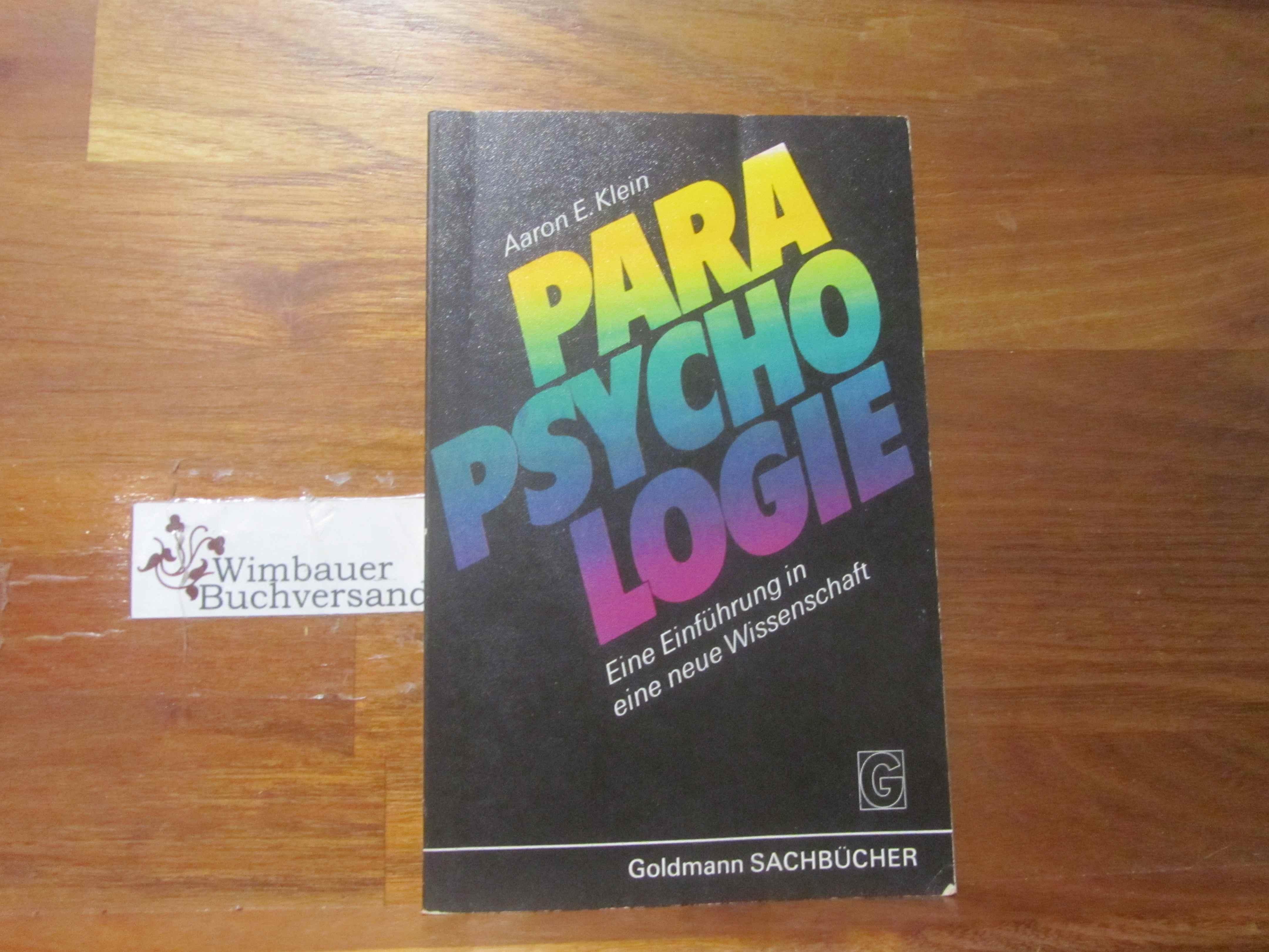 Parapsychologie : eine Einf. in e. neue Wiss. [Aus d. Amerikan. übers. von Julia Schmitt] / Goldmann-Sachbücher ; Bd. 11112