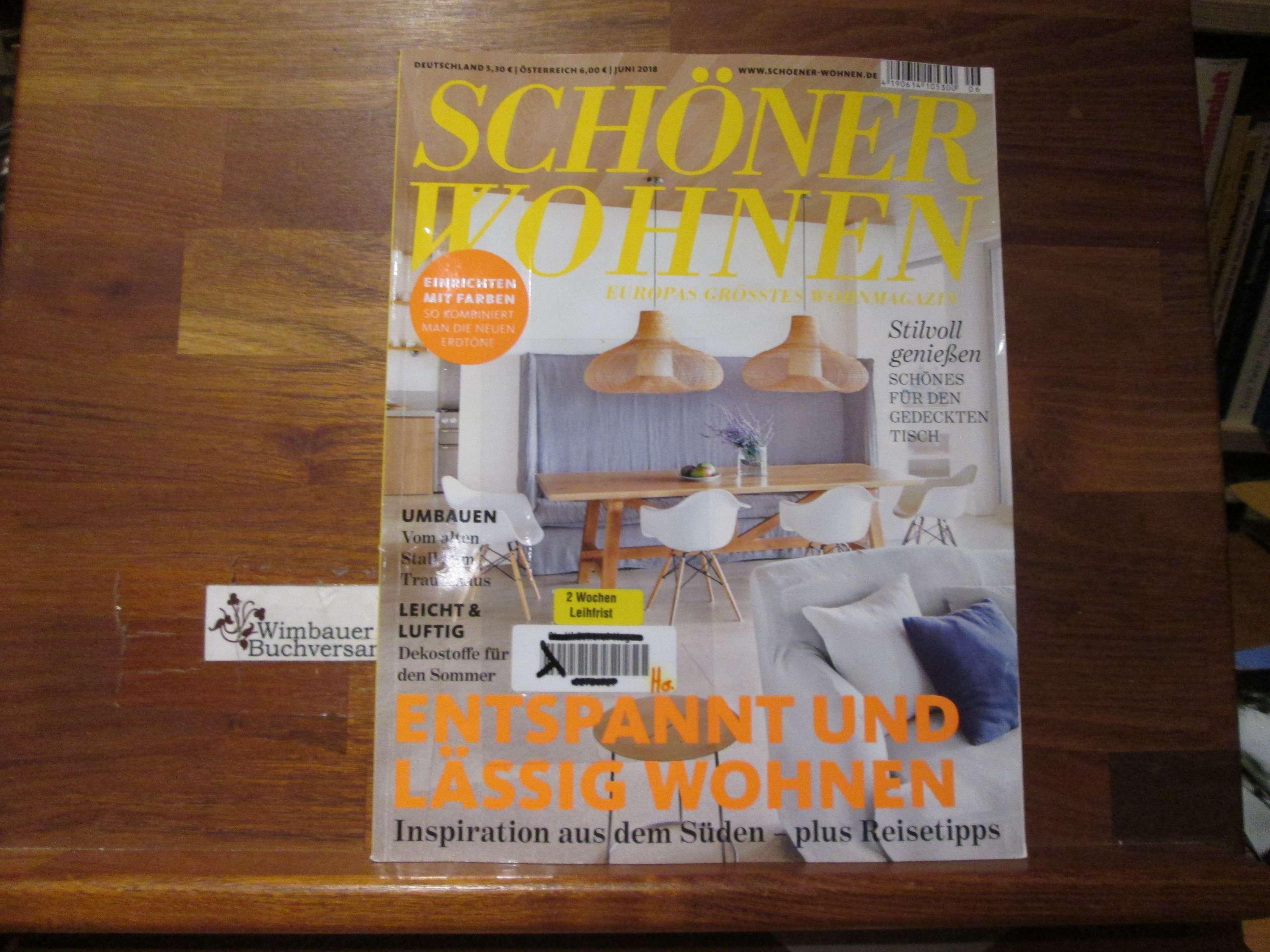 Schöner Wohnen - Europas grösstes Wohnmagazin.- Juni 2018 Entspannd und lässig wohnen
