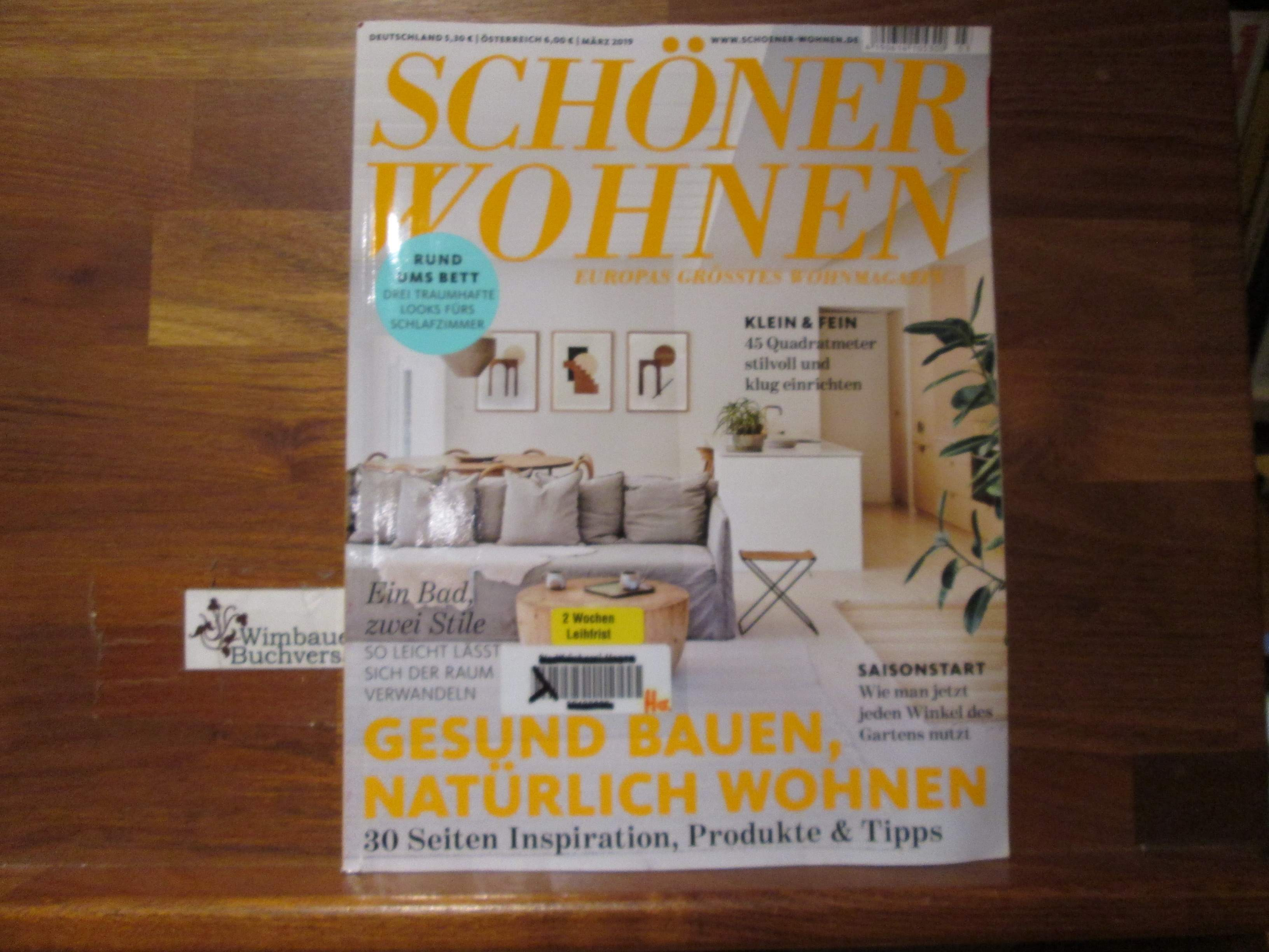 Schöner Wohnen - Europas grösstes Wohnmagazin.- März 2019 Gesund baune, natürlich wohnen