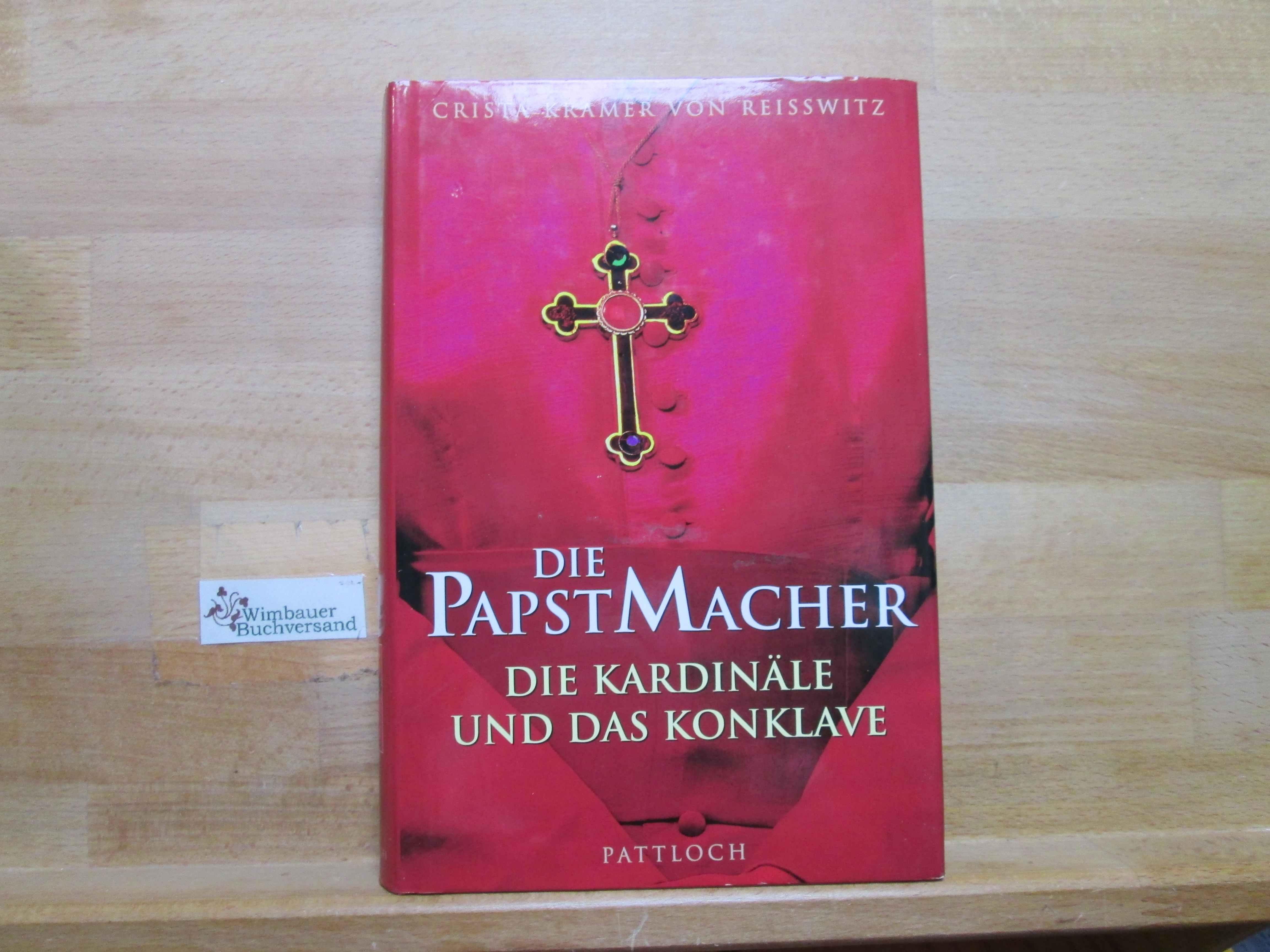 Die Papstmacher : die Kardinäle und das Konklave.