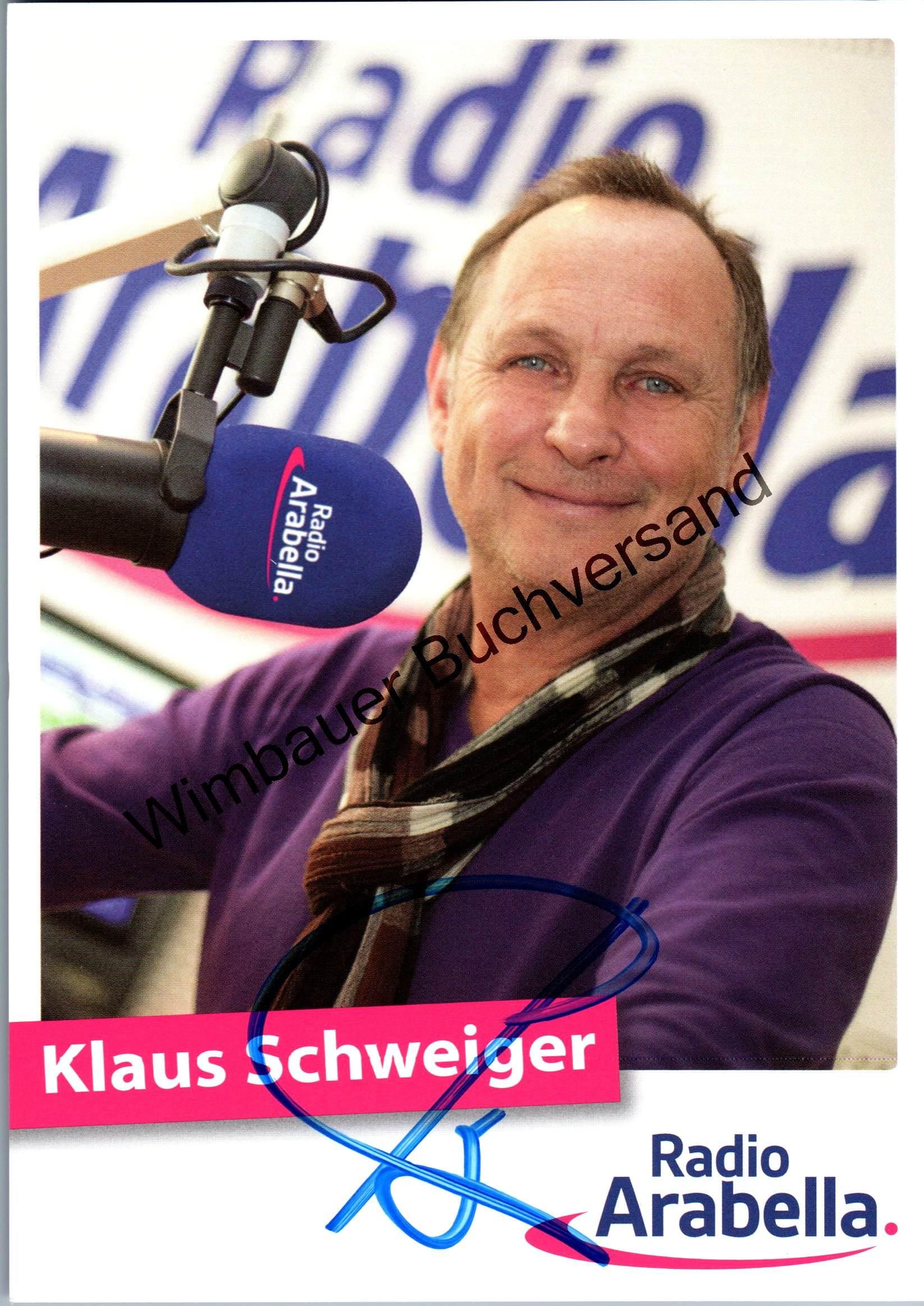 Schweiger, Klaus : Original Autogramm Klaus Schweiger Radio Arabella Moderator /// Autogramm Autograph signiert signed signee