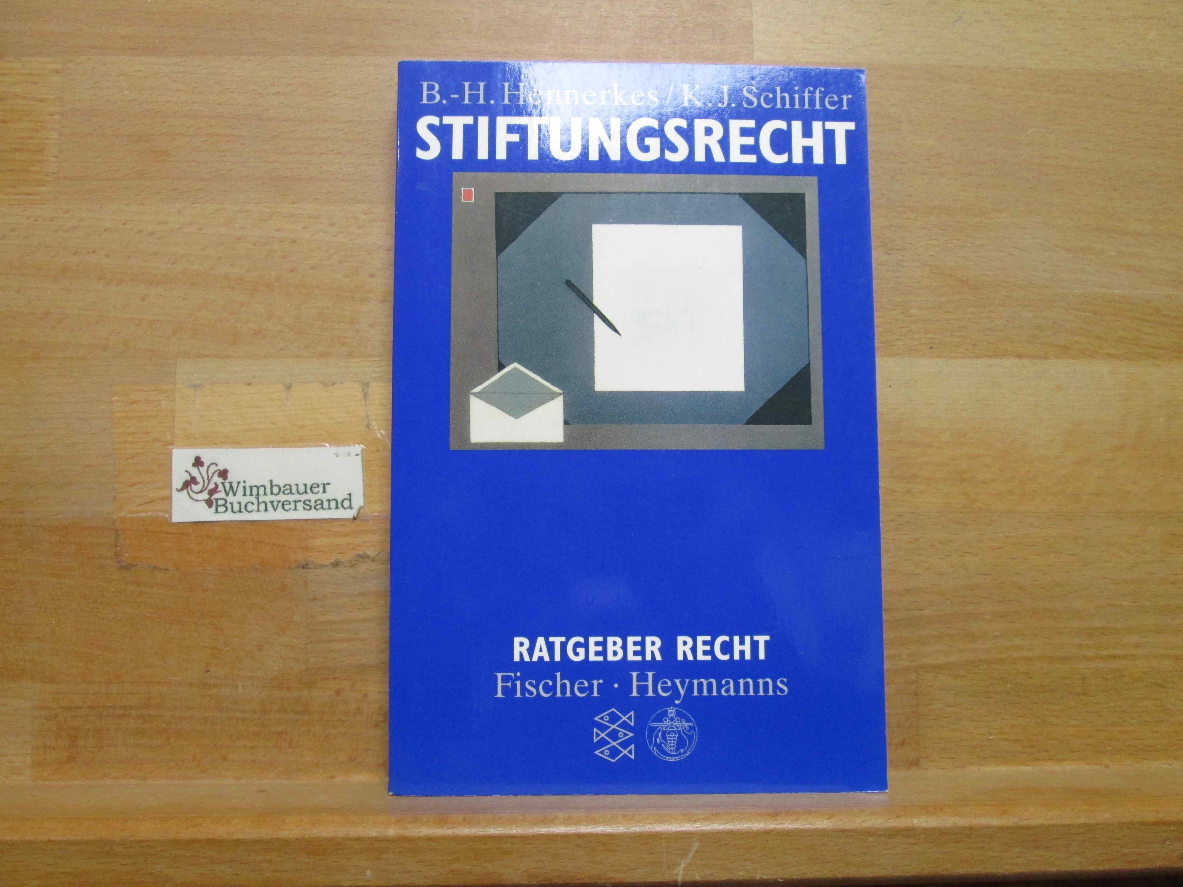 Stiftungsrecht. Brun-Hagen Hennerkes ; K. Jan Schiffer / Fischer ; 13207 : Ratgeber Recht 2. Aufl.