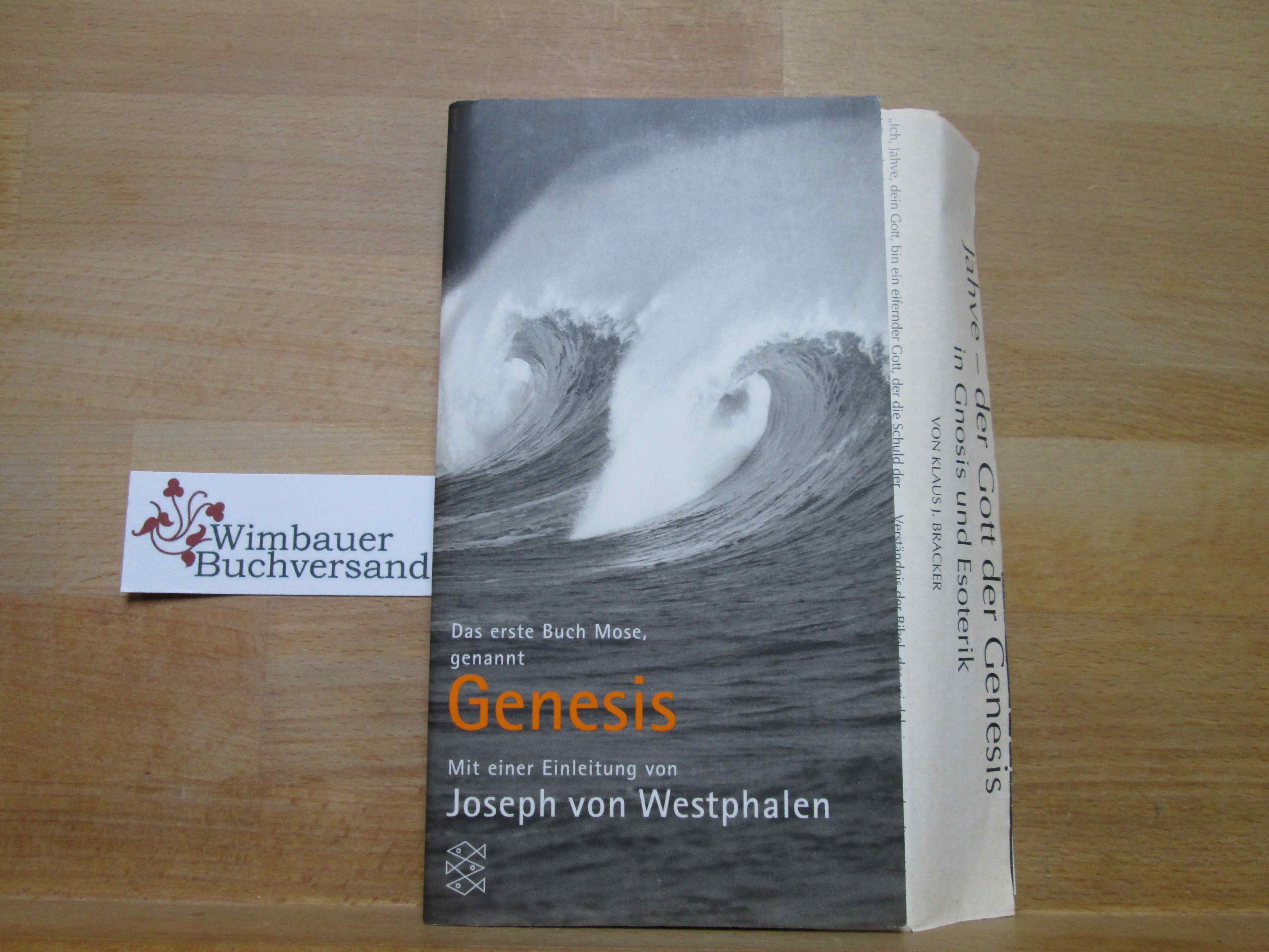 Westphalen, Joseph von : Das Bibel-Projekt; Teil: Das erste Buch Mose, genannt Genesis. mit einer Einl. von Joseph von Westphalen / Fischer ; 14501