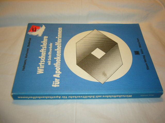 Hofmann, D., J. Verhuven und H. Boderius : Wirtschaftslehre mit Schriftverkehr für Apothekerhelferinnen 3. Auflage