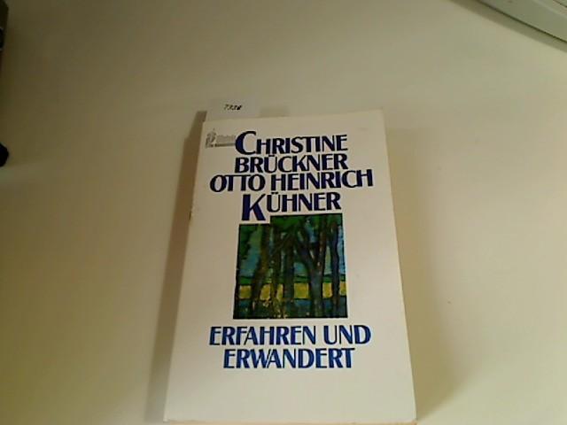 Erfahren und erwandert. Christine Brückner/Otto Heinrich Kühner, Ullstein ; Nr. 23856 Neuausg. von UB 20195