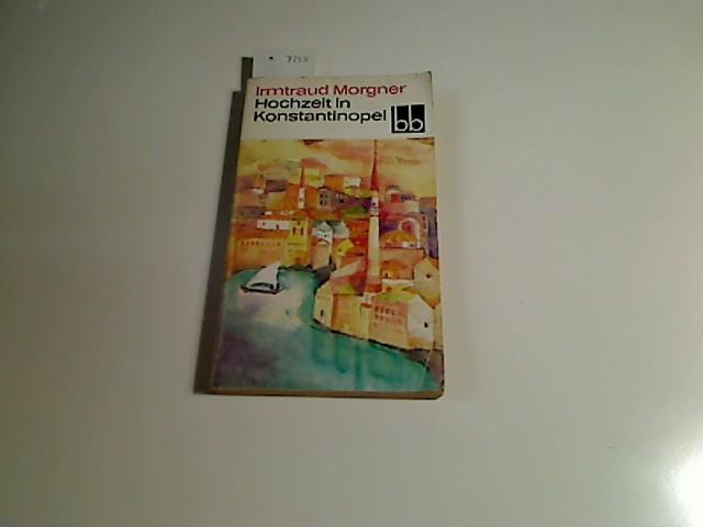Morgner, Irmtraud : Hochzeit in Konstantinopel.
