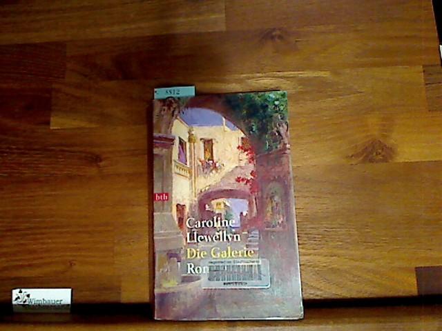 Die Galerie : Roman. Dt. von Lieselotte Prugger, Goldmann ; 72217 : btb 2. Aufl.