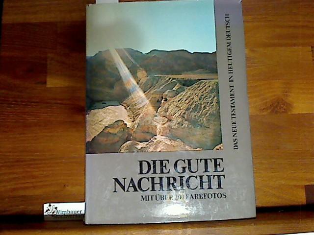 Die Gute Nachricht. Das Neue Testament in heutigem Deutsch. Mit Farbfotos der biblischen Städte