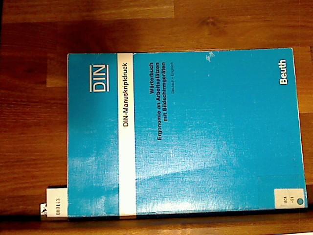 Wörterbuch Ergonomie an Arbeitsplätzen mit Bildschirmgeräten : deutsch-englisch. Hrsg.: DIN, Deutsches Institut für Normung e.V., DIN-Manuskriptdruck 1. Aufl.