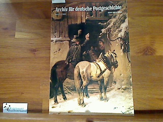 Archiv für deutsche Postgeschichte. Heft 2 / 1985
