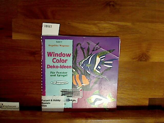 Window Color : Deko-Ideen für Fenster und Spiegel ; [mit 2 Vorlagebögen]. Angelika Wagener, Brunnen-Reihe ; 56077