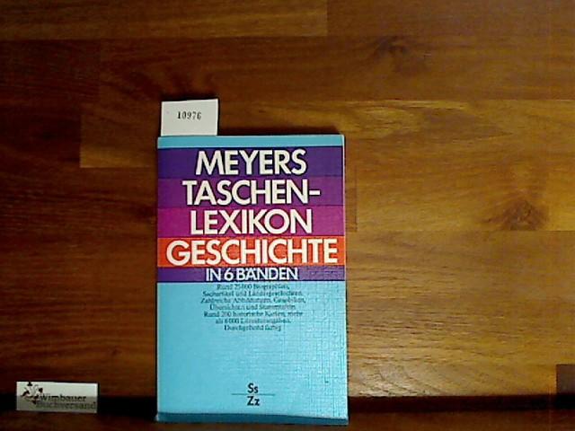 Meyers Taschenlexikon Geschichte :  Bd. 6., Ss - Zz