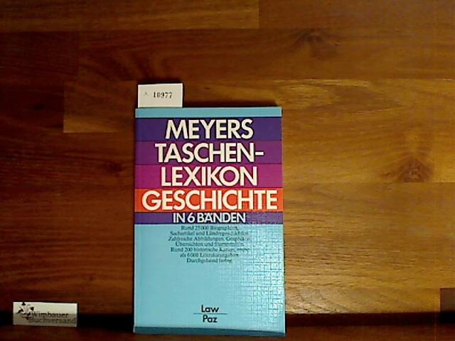 Meyers Taschenlexikon Geschichte : Bd. 4., Law - Paz