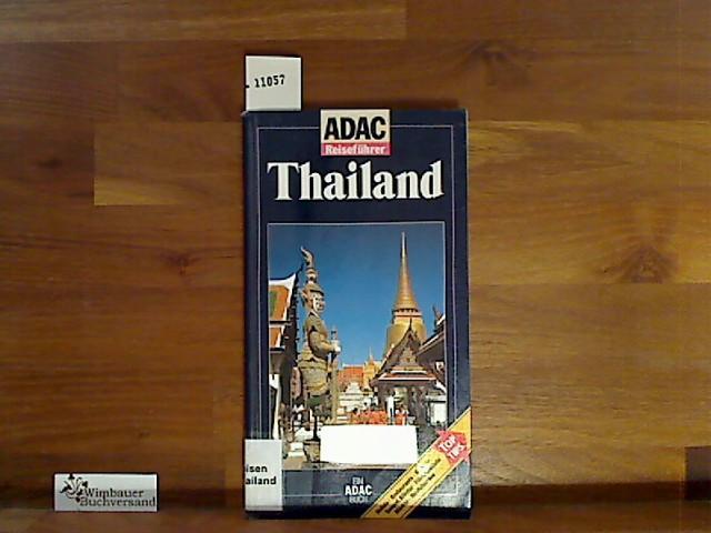 Thailand : [Hotels, Restaurants, Strände, Tempel, Klöster, Königspaläste, Märkte, Bootsfahrten ; Top-Tips]. von, ADAC-Reiseführer Ein ADAC-Buch