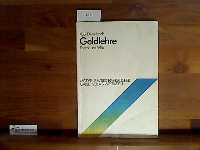 Geldlehre - Theorie und Politik (Moderne Wirtschaftsbücher)