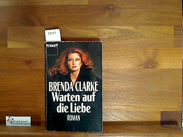 Clarke, Brenda : Warten auf die Liebe. Roman