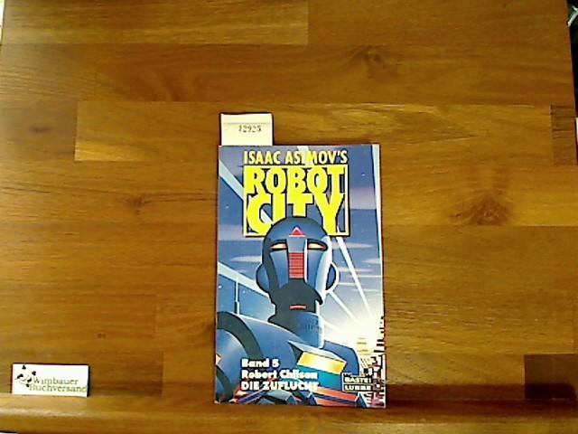 Science-fiction-Abenteuer Bd. 5. Die Zuflucht : Science-fiction-Roman / Robert Chilson  1. Aufl. - Asimov, Isaac und Robert Chilson