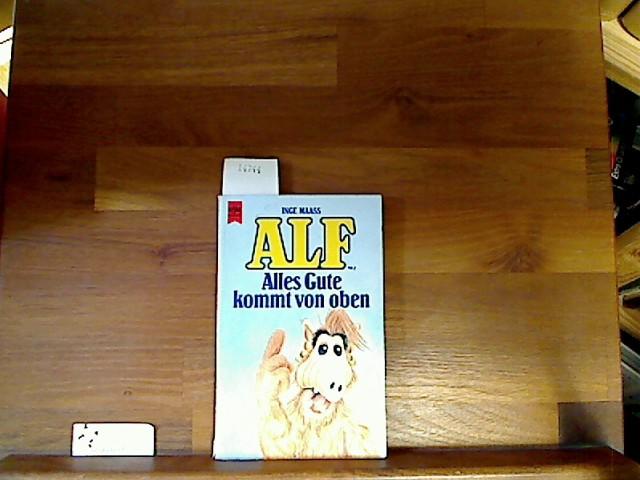 Maass, Inge : ALF. Alles Gute kommt von oben