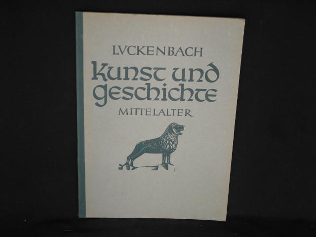 Kunst und Geschichte. Mittelalter 2. Teil mit einem Abriss der Ur- u. Frühgeschichte