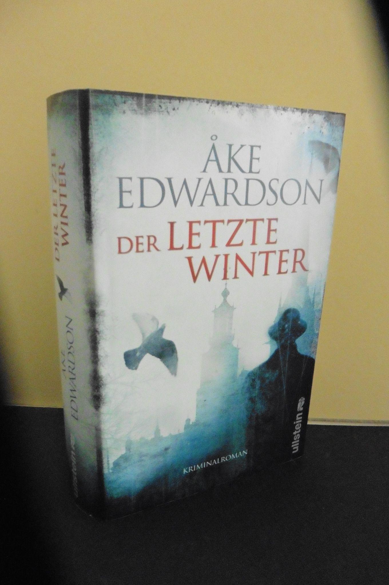 Der letzte Winter : Kriminalroman. Aus dem Schwed. von Angelika Kutsch - Edwardson, Ã…ke und Angelika (Übers.) Kutsch