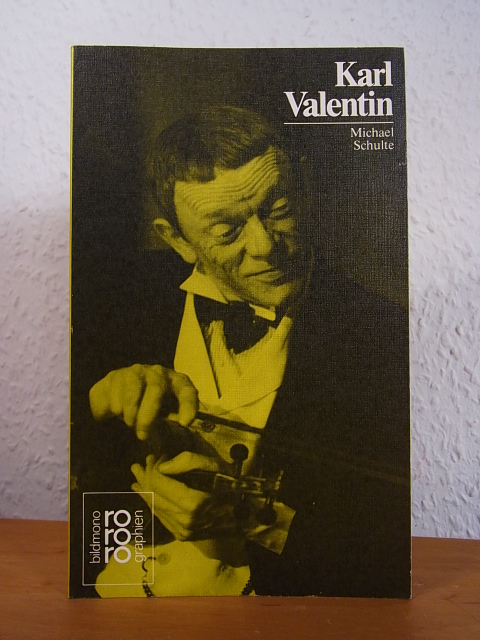 Karl Valentin mit Selbstzeugnissen und Bilddokumenten - Schulte, Michael