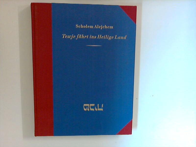 Tewje fährt ins Heilige Land. Aus dem Jiddischen von Alexander Eliasberg. Mit Zeichnungen von Dan Rubinstein.