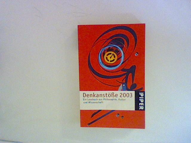 Denkanstöße 2003. Ein Lesebuch aus Philosophie, Kultur und Wissenschaft
