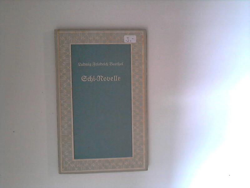 Barthel, Ludwig Friedrich: Schi-Novelle