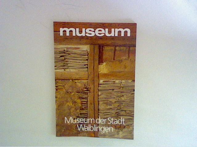 museum (Monatsheft) , März 1992, Museum der Stadt Waiblingen