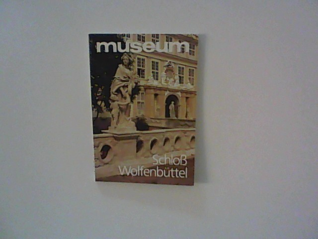 Hagen, Rolf: Schloß Wolfenbüttel -museum-