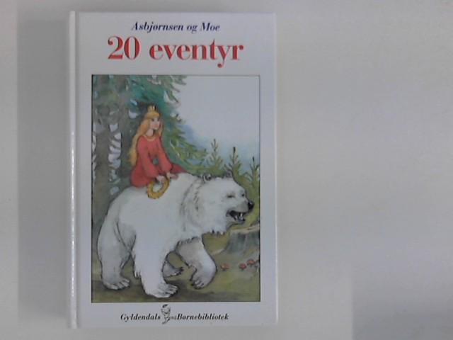 Asbjoersen og Moe : 20 eventyr. Er tidligere udgive i samlingen ; Udvalt og illustreret af Svend Otto S.