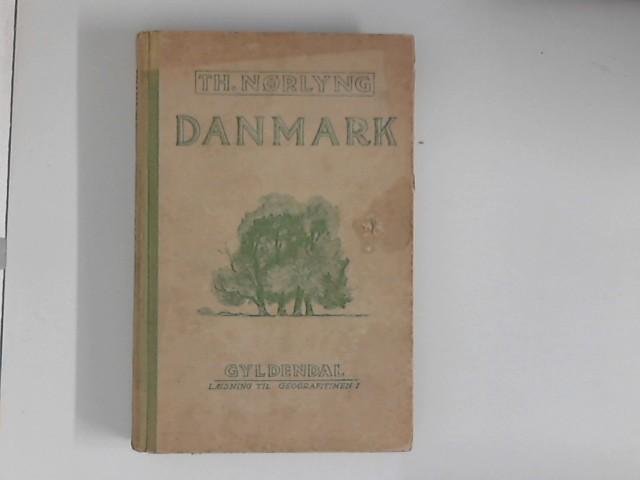 Nørlyng, Thorvald und G. Gruelund [Mitarb.]: Danmark (Læsning til geografitimen ; nr. 1) 5. Udgave