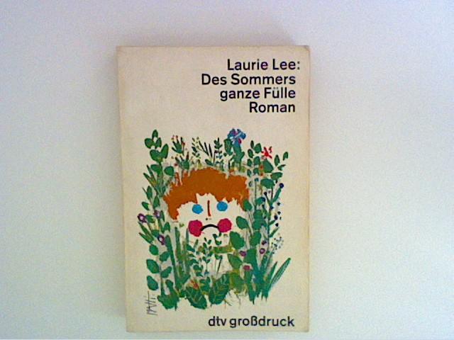 Lee, Laurie: Des Sommers ganze Fülle : Roman. Dt. von Grete Felten