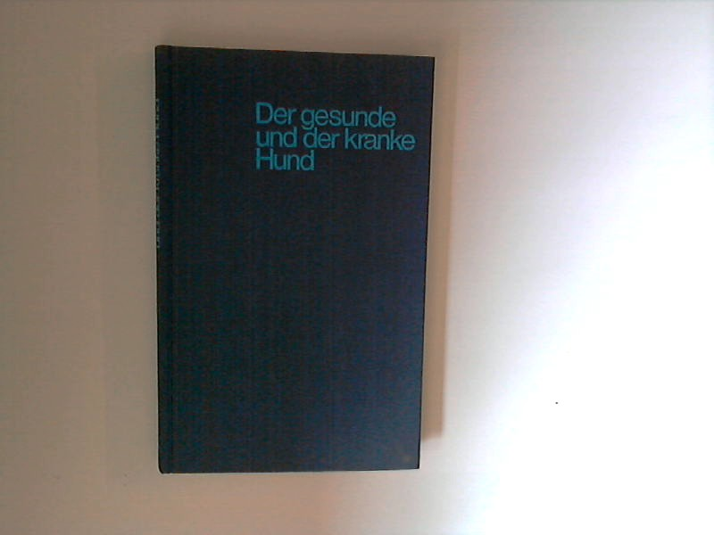 Der gesunde und der kranke Hund. 9. völlig neu bearb. Aufl. von G. Müller, R. Reinhardt, Der kranke Hund