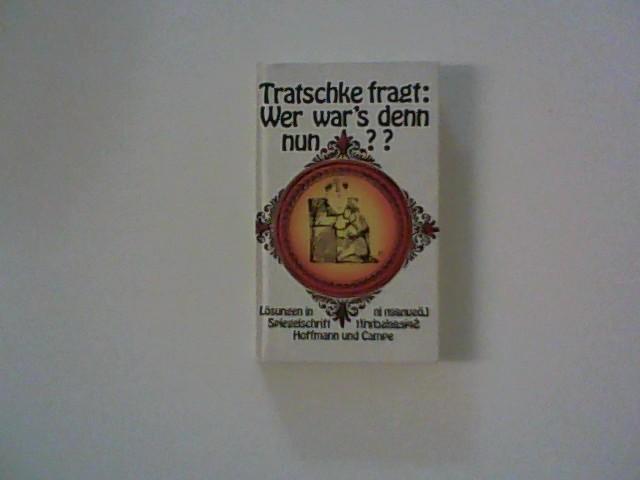 Tratschke fragt: Wer war
